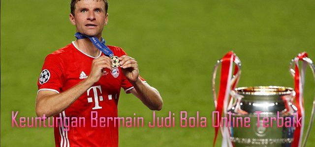 Keuntungan Bermain Judi Bola Online Terbaik