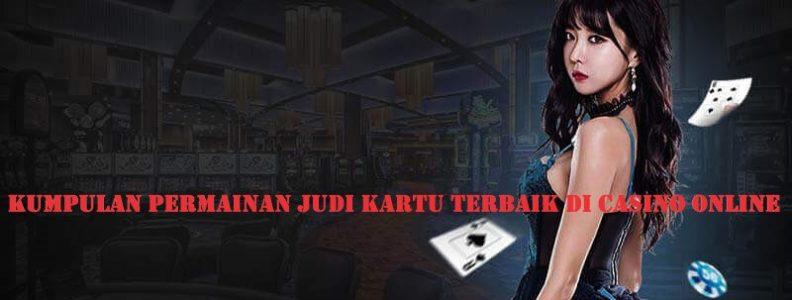 Kumpulan Permainan Judi Kartu Terbaik di Casino Online